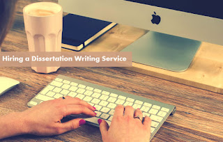 Hiring a Dissertation Writing Service - Questions to Ask