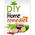 35 Do-it-Yourself Home Remedies For Some Common Health Challenges