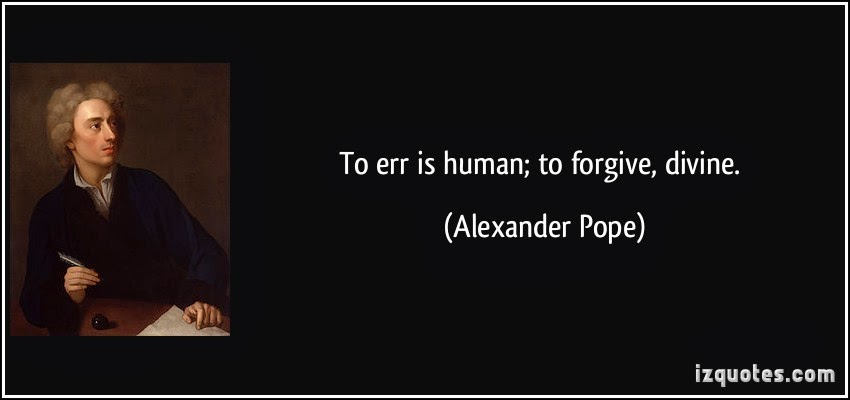 To err is Human, to forgive is Devine Essay