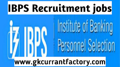 IBPS RECRUITMENT jobs, institute of Banking Personal Selection Commission
