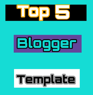top 5 blogger template