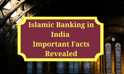 Islamic Banking in India: Important Facts Revealed
