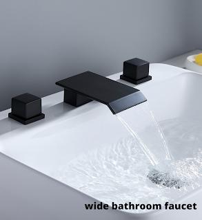 wide bathroom faucet