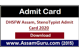 DHSFW Assam, StenoTypist Admit Card 2020 | For Skill Test Download Call Letter