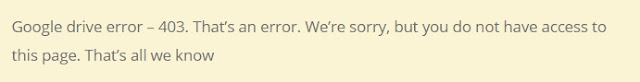 Google drive error – 403. That's an error. We're sorry, but you do not have access to this page. That's all we know