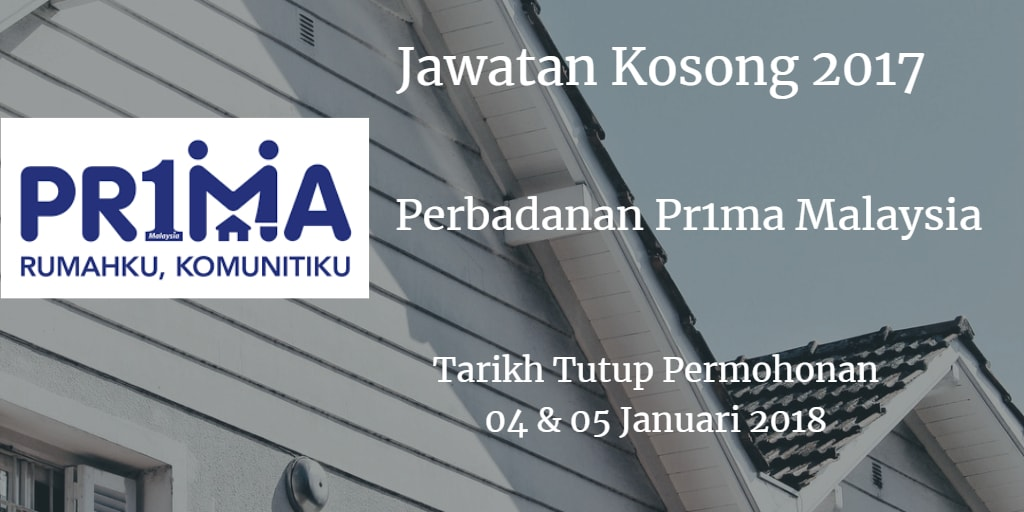 Jawatan Kosong Perbadanan Pr1ma Malaysia 04 & 05 Januari 2018