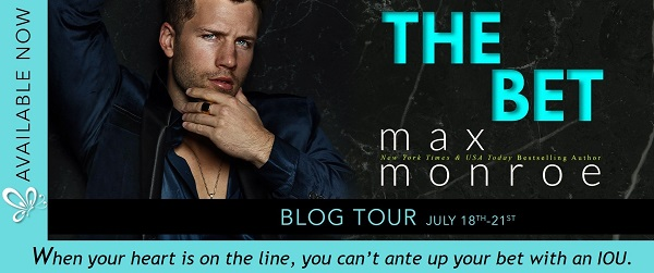 When your heart is on the line, you can't ante up your bet with an IOU. The Bet by Max Monroe Blog Tour.