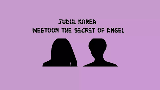 Judul Korea Webtoon The Secret Of Angel di Naver