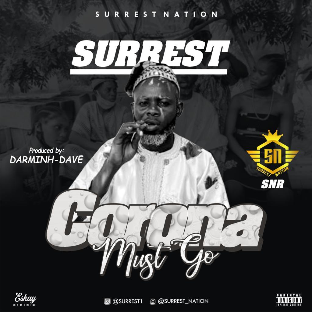 [Music + Video] Surrest – Corona Must Go #Arewapublisize