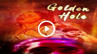 Golden Hole web series download