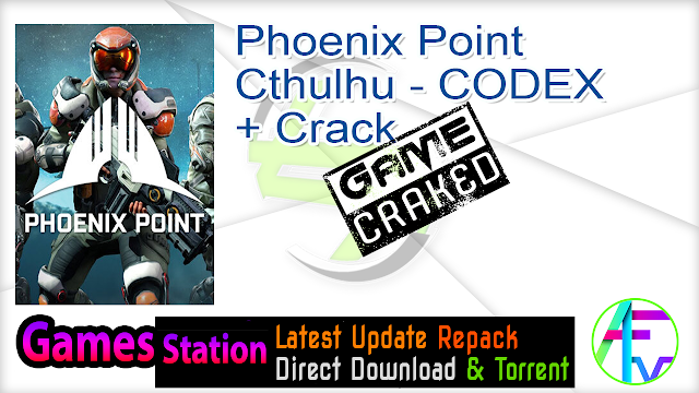 Phoenix Point Cthulhu – CODEX + Crack