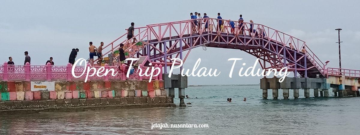 paket wisata open trip pulau tidung murah