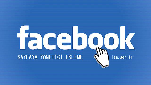 facebook sayfaya yönetici ekleme