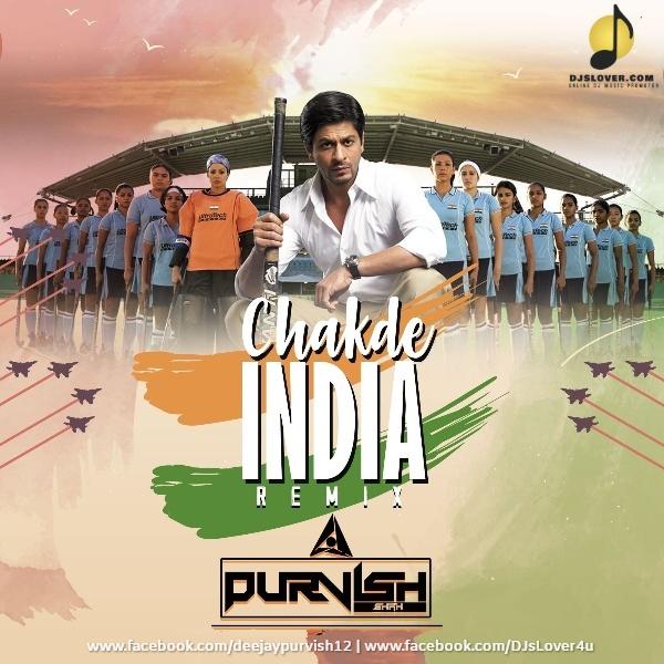Chak De India Remix DJ Purvish