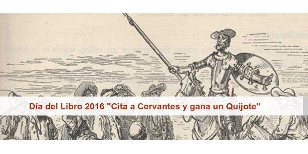 """Día del Libro 2016 """"Cita a Cervantes y gana un Quijote""""."""