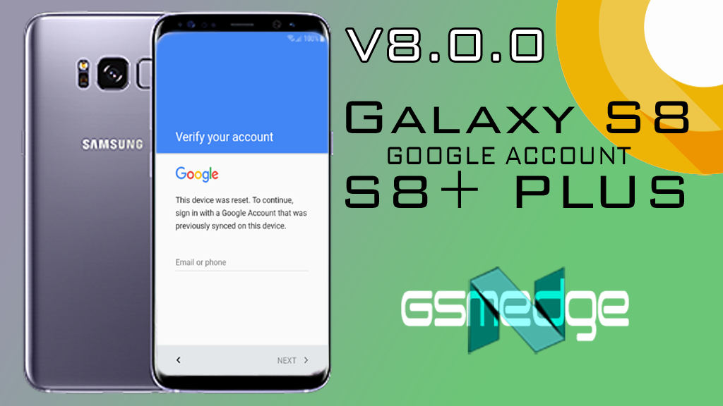 BYPASS GOOGLE ACCOUNT GALAXY S8/S8 PLUS ANDROID 8 0 0 100% SOLVED