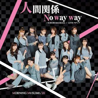 [Lirik+Terjemahan] Morning Musume. 20 - Ningen Kankei No way way (Hubungan Manusia, Tak Mungkin!)