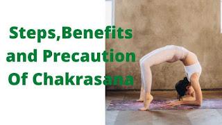 steps and benefits of Chakrasana