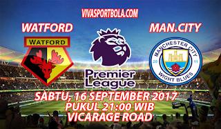 Prediksi Watford vs Manchester City 16 September 2017