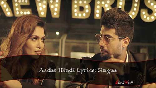 Aadat-Hindi-Lyrics-Singaa