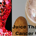 The Shocking Discovery of the Juice That Kills Cancer Cells, Treat Diabetes And Lower Blood Pressure