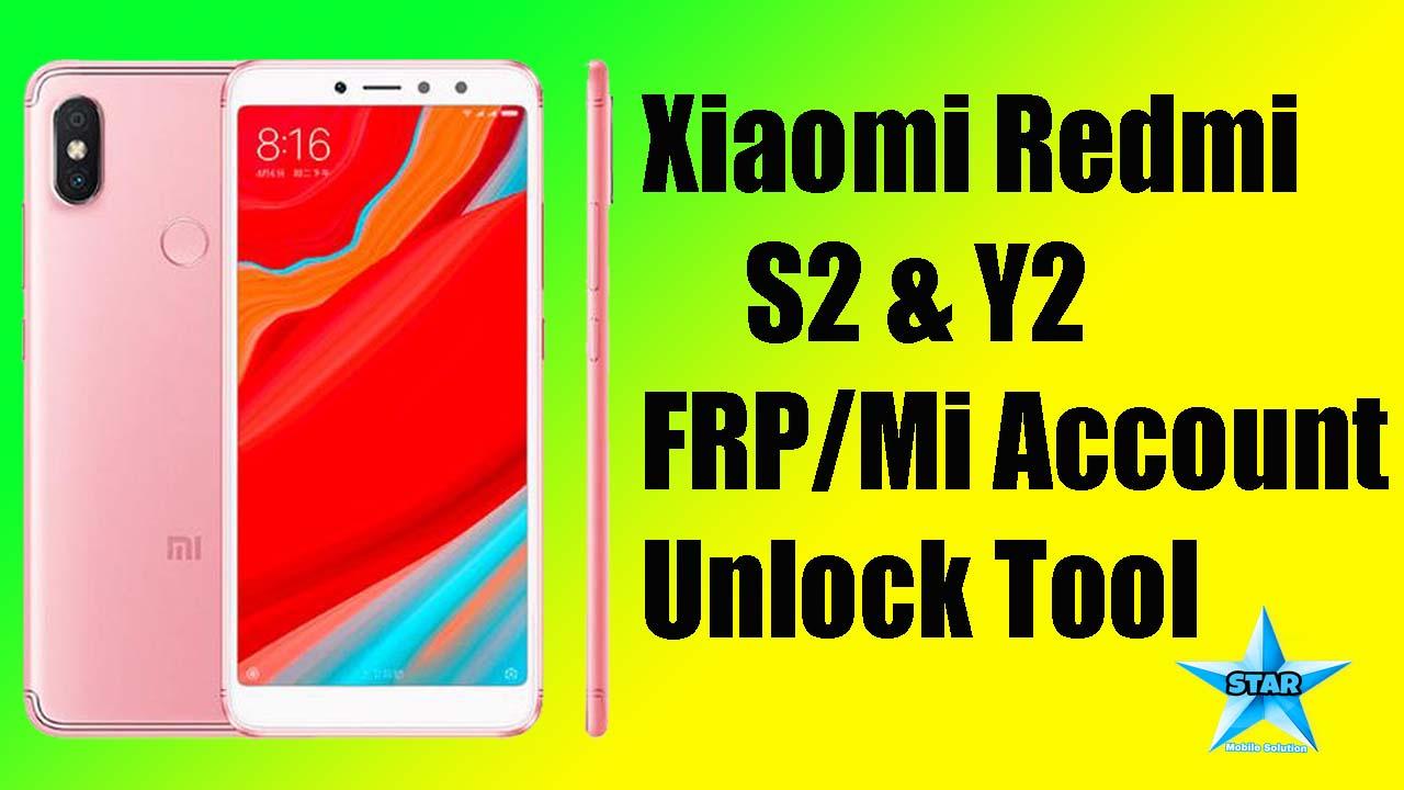Xiaomi Redmi S2 & Y2 Frp Mi Account Unlock Tool Free