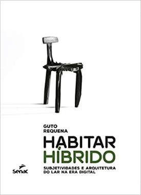 Livro: Habitar híbrido / Autor: Guto Requena