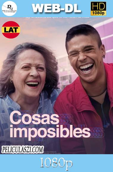 Cosas Imposibles (2021) HD WEB-DL 1080p Dual-Latino VIP