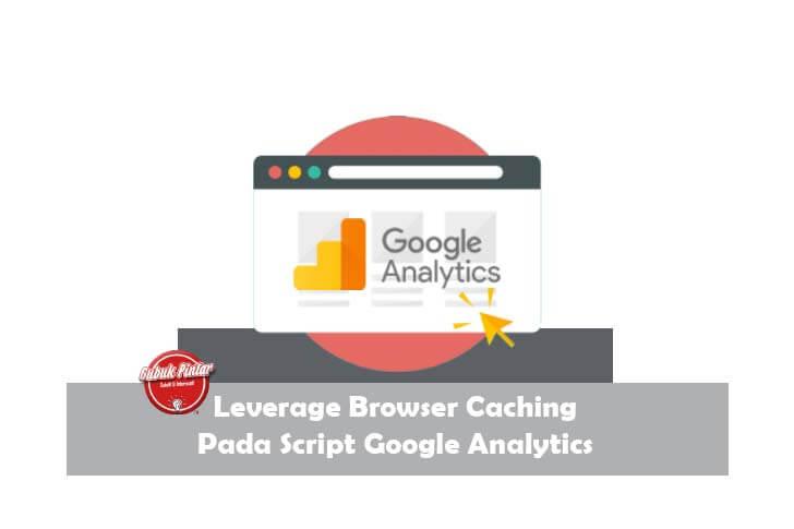 Leverage Browser Caching Script Google Analytics