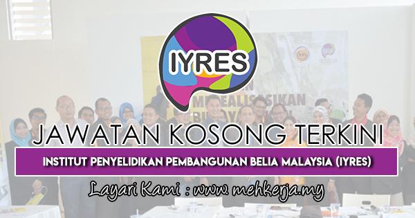 Jawatan Kosong Terkini 2019 di Institut Penyelidikan Pembangunan Belia Malaysia (IYRES)