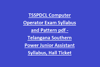 TSSPDCL Computer Operator Exam Syllabus and Pattern pdf Download-Telangana Southern Power Junior Assistant Syllabus, Hall Ticket