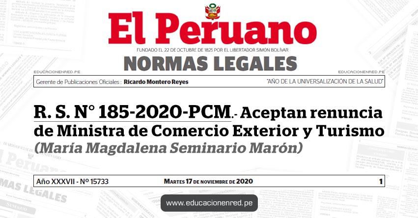 R. S. N° 185-2020-PCM.- Aceptan renuncia de Ministra de Comercio Exterior y Turismo (María Magdalena Seminario Marón)