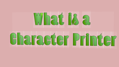What is a Character Printer