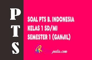 Soal PTS Bahasa Indonesia Kelas 1 SD/MI Semester 1 dan Kunci Jawaban