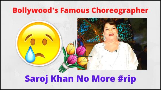 Choreographer Saroj Khan is No More