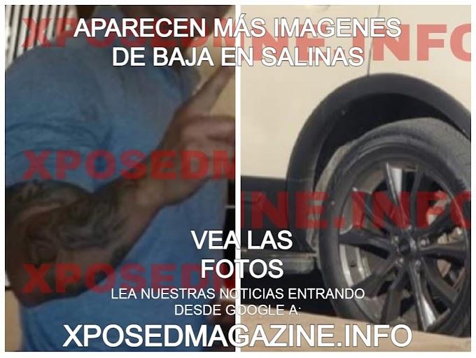 APARECEN MÁS IMAGENES DE BAJA EN SALINAS VEA LAS FOTOS