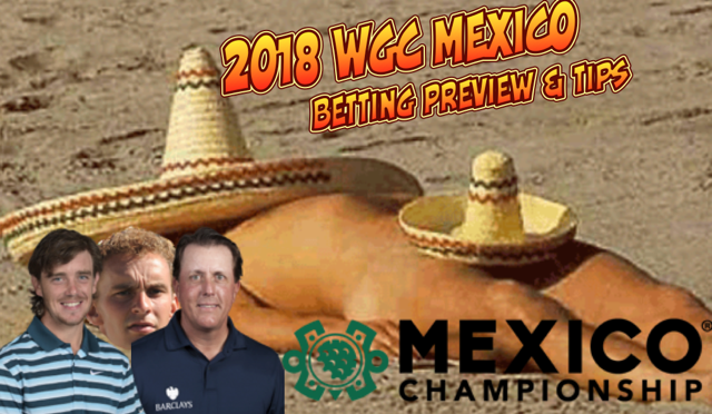 2018-WGC-Mexico-Betting-Tips
