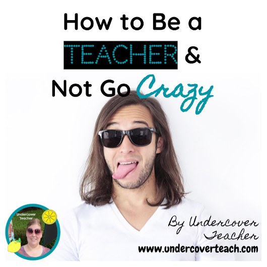 How to Be a Teacher and Not Go Crazy