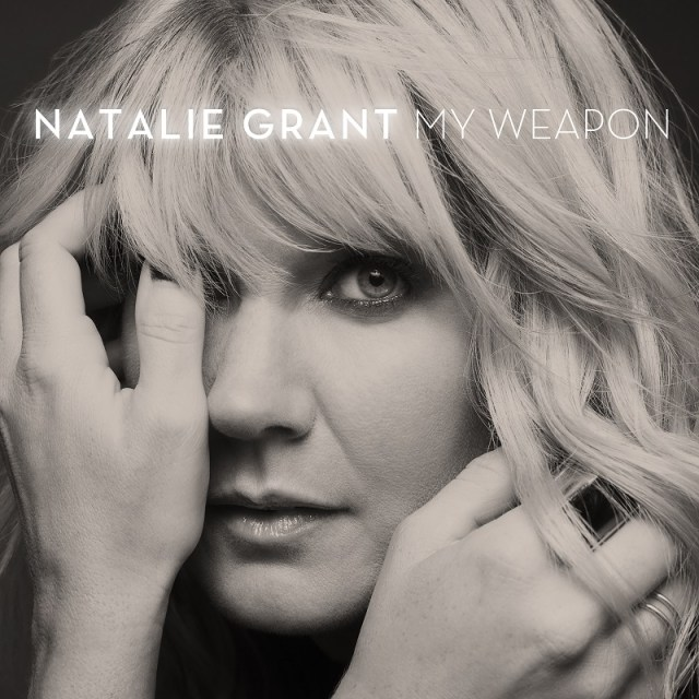 Natalie Grant – My Weapon