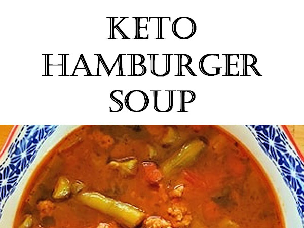 Nourishing Hamburger Soup in the Instant Pot, Crock Pot, or Stove Top (Keto, Low Carb, Gluten Free)