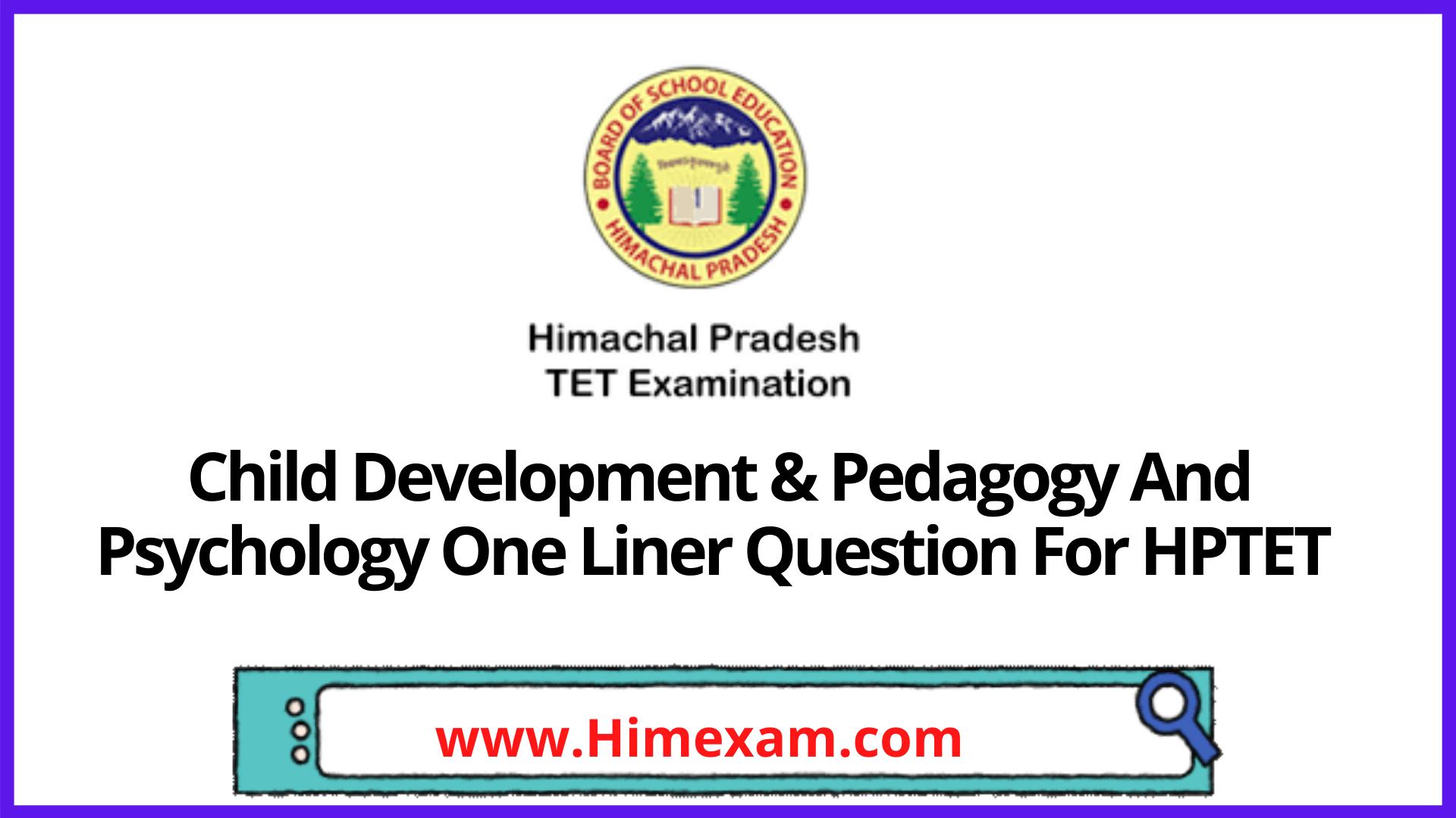 Child Development & Pedagogy And Psychology One Liner Question For HPTET