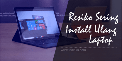 Efek terlalu sering menginstall ulang laptop