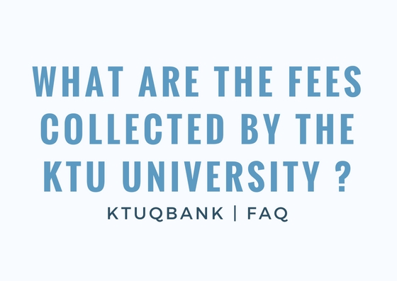 What Are The Fees Collected By The KTU University ?