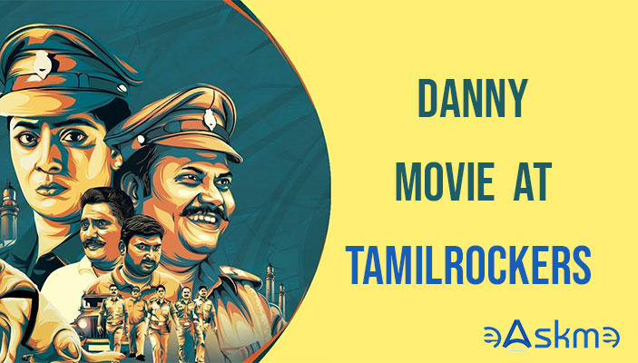 Danny movie leaked by Tamilrockers to watch online or Download: eAskme