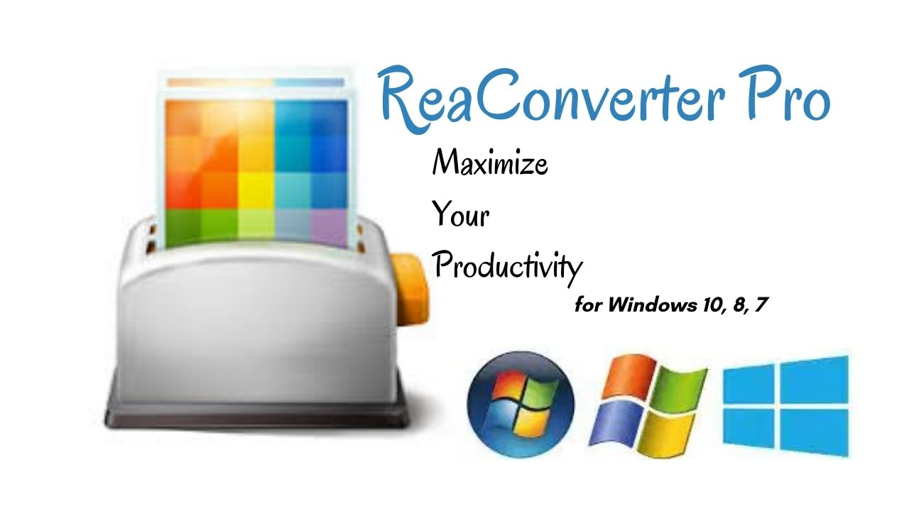 ReaConverter Pro Download Latest for Windows 10, 8, 7