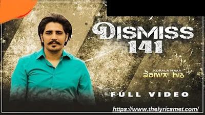 Dismiss 141 Song Lyrics | Korala Maan | Desi Crew |Latest Punjabi Songs 2020