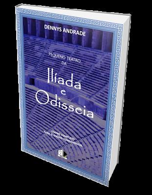 Coleção Pequeno Teatro da BKCC - Ilíada e Odisseia - Teatro Completo para o Ensino Fundamental - Dennys Andrade - BKCC Livros -