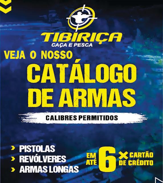 TIBIRIÇA ARMAS -- VEJA O NOSSO CATÁLOGO DE ARMAS -- CALIBRES PERMITIDOS...