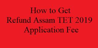 How to Get Refund Assam TET 2019 Application Fee
