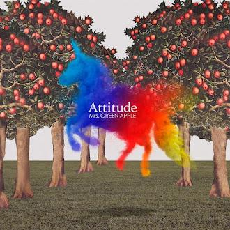 [Lirik+Terjemahan] Mrs. GREEN APPLE - Attitude (Sikap)